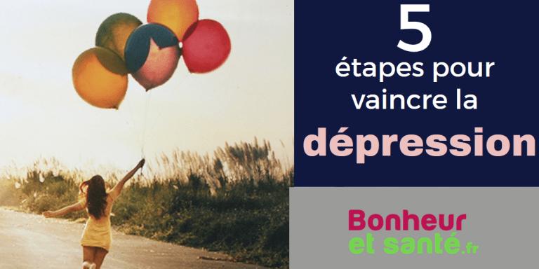 Sortir de la dépression : la méthode en 5 étapes pour se soigner naturellement