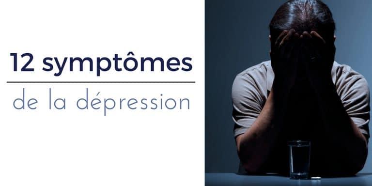 Les 12 symptômes de la dépression qui ne trompent pas